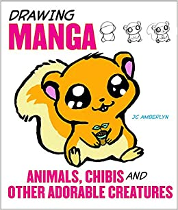 Drawing Manga Animals Chibis And Other Adorable Creatures J C