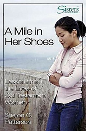 Search : A Mile in Her Shoes - Participant's Workbook: Lessons From the Lives of Old Testament Women (Sisters Bible Study)