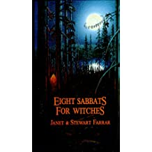 Eight Sabbats for Witches: And Rites for Birth, Marriage and Death