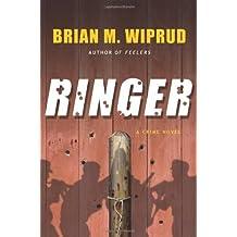 Ringer: A Crime Novel by Brian M Wiprud (2011-07-19)