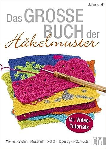 Das große Buch der Häkelmuster: Amazon.de: Janne Graf: Bücher