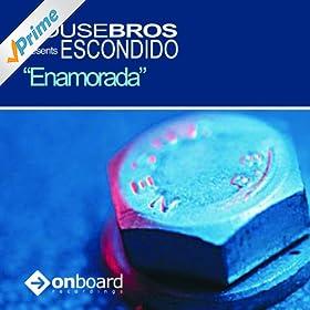 Amazon.com: Enamorada: House Bros Presents Escondido: MP3 Downloads