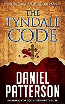 The Tyndale Code (An Armour of God Thriller Book 1) by [Patterson, Daniel]