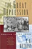 The Great Depression, T. H. Watkins, 0316924547