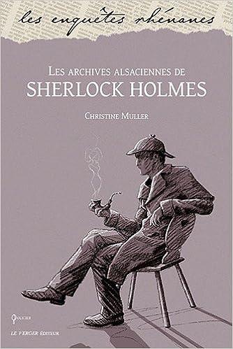 Les Aventures Alsaciennes De Sherlock Holmes - Christine Muller (2017)