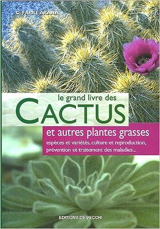 Le grand livre des Cactus et autres plantes grasses pdf, epub ebook