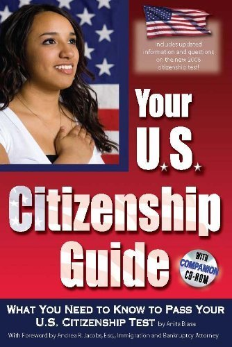 Your U.S. Citizenship Guide: What You Need to Know to Pass Your U.S. Citizenship Test With Companion CD-ROM by Biase, Anita (2009) Paperback