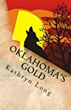 Oklahoma's Gold, Kathryn Long, 1463751036