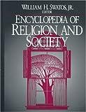 Encyclopedia of Religion and Society, , 0761989560