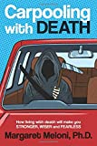 Carpooling with Death: How Living with Death Will