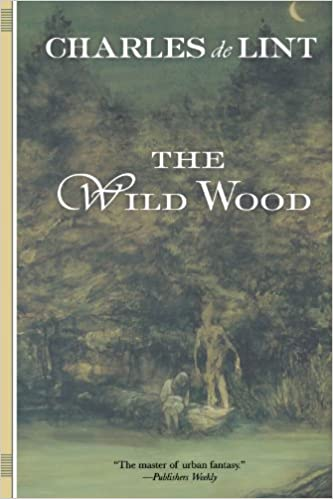 Charles de Lint - The Wild Wood