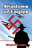 Shadows of Eagles, Stephen Lodge, 1592864244
