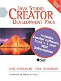 Sun Java Studio Creator Development Pack : Field Guide and Creator Software Package, Anderson, Gail and Anderson, Paul, 0131499947