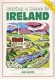 Buying a Home in Ireland, Joe Laredo, 190113086X