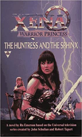 Book The Huntress And The Sphinx (Xena: Warrior Princess)