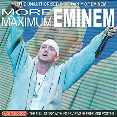 More Maximum Eminem: The Unauthorised Biography of Eminem (Maximum series)