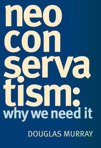Book cover from NeoConservatism: Why We Need It by Douglas Murray