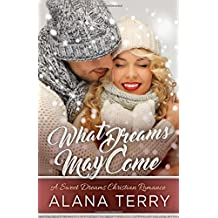 What Dreams May Come (A Sweet Dreams Christian Romance) (Volume 1)
