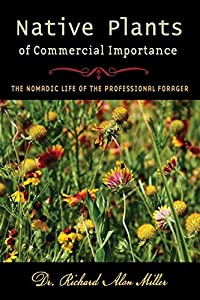 Native Plants of Commercial Importance. The Nomadic Life of the Professional Forager
