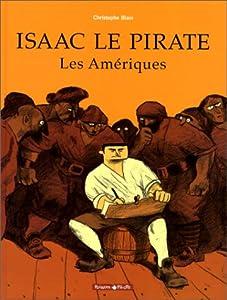 """Afficher """"Isaac le pirate n° 1 Les Amériques (Isaac le pirate t.1)"""""""