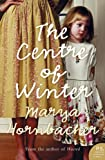 The Centre of Winter by Marya Hornbacher front cover