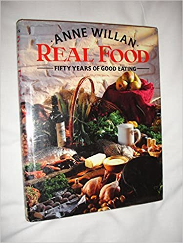 Real Food: Fifty Years of Good Eating by Anne Willan (1988-10-20)