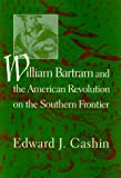 img - for William Bartram and the American Revolution on the Southern Frontier book / textbook / text book