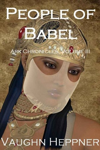 People of Babel (Ark Chronicles Book 3)