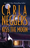 Kiss the Moon, Carla Neggers, 1551669692