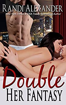 Double Her Fantasy (Double Seduction Book 1) by [Alexander, Randi]
