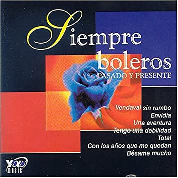 Various Artists - Siempre Boleros: Pasado y Presente - Amazon.com Music