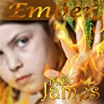Ember: Forewedge Mountain, Book 1 | M.D. James