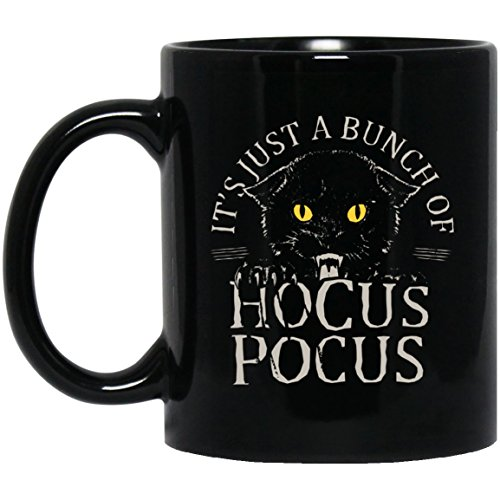 Cool Cat Mug - It's Just A Bunch Of Hocus Pocus - Perfert Gift For Cat Lovers - Present For Men,Women,Mom,Dad,Wife,Husband,Friends On Anniversary, Christmas, Holiday - 11 OZ Black Coffee Mug