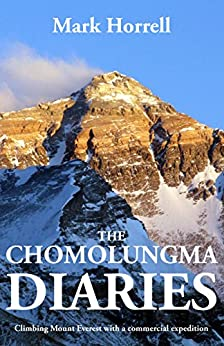The Chomolungma Diaries: Climbing Mount Everest with a commercial expedition (Footsteps on the Mountain Travel Diaries) by [Horrell, Mark]