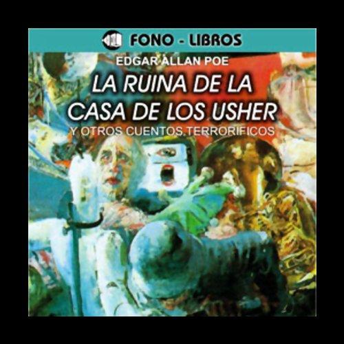 La Ruina de la Casa de los Usher y Otros Cuentos Terrorificos [The Fall of the House of Usher]