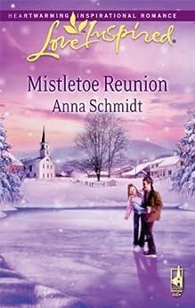 Mistletoe Reunion by [Schmidt, Anna]