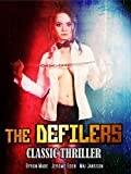 The Defilers: Classic Thriller