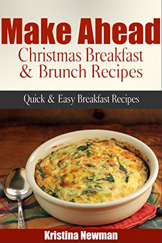 make ahead christmas breakfast brunch recipes quick easy breakfast recipes by newman