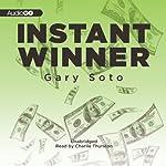 Instant Winner   Gary Soto