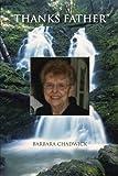 Thanks Father, Barbara Chadwick, 1481772198