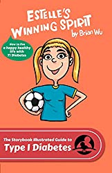 Estelle's Winning Spirit: The Storybook Illustrated Guide to Type 1 Diabetes (How to live a happy healthy life with T1 Diabetes) (SiGuides 2) (English Edition)
