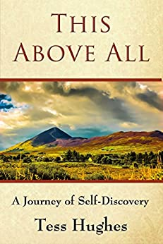 This Above All: A Journey of Self-Discovery by [Hughes, Tess]