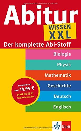Abi XXL: Der komplette Abitur-Stoff Mathematik - Geschichte - Englisch - Physik - Biologie - Deutsch