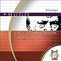 Les Contemplations : Aujourd'hui | Livre audio Auteur(s) : Victor Hugo Narrateur(s) : Éric Herson-Macarel
