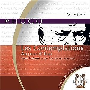 Les Contemplations : Aujourd'hui Audiobook