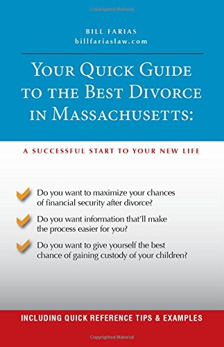 Download Your Quick Guide to the Best Divorce in Massachusetts: A Successful Start to Your New Life pdf epub