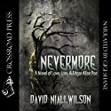 Nevermore: A Novel of Love, Loss, & Edgar Allan Poe Audiobook by David Niall Wilson Narrated by Gigi Shane