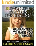 31 Powerful Prayers for Healing - Guaranteed To Make You Whole! (31 Powerful Prayers Series)