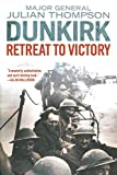 Front cover for the book Dunkirk: Retreat to Victory by Julian Thompson