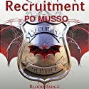 Recruitment: Blood Badge, Book 1 Audiobook by P. D. Musso Narrated by Em Eldridge